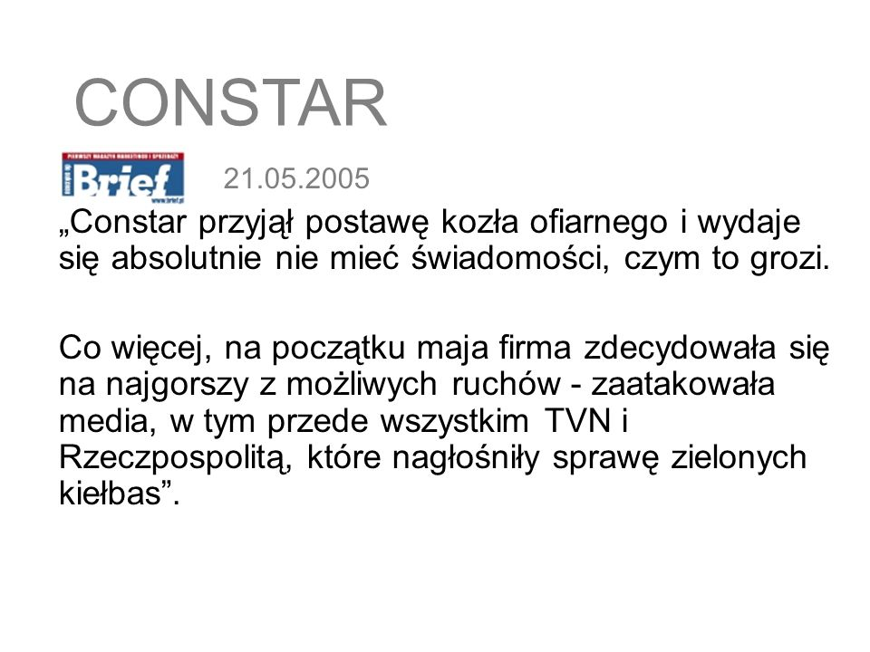 """CONSTAR21.05.2005. """"Constar przyjął postawę kozła ofiarnego i wydaje się absolutnie nie mieć świadomości, czym to grozi."""