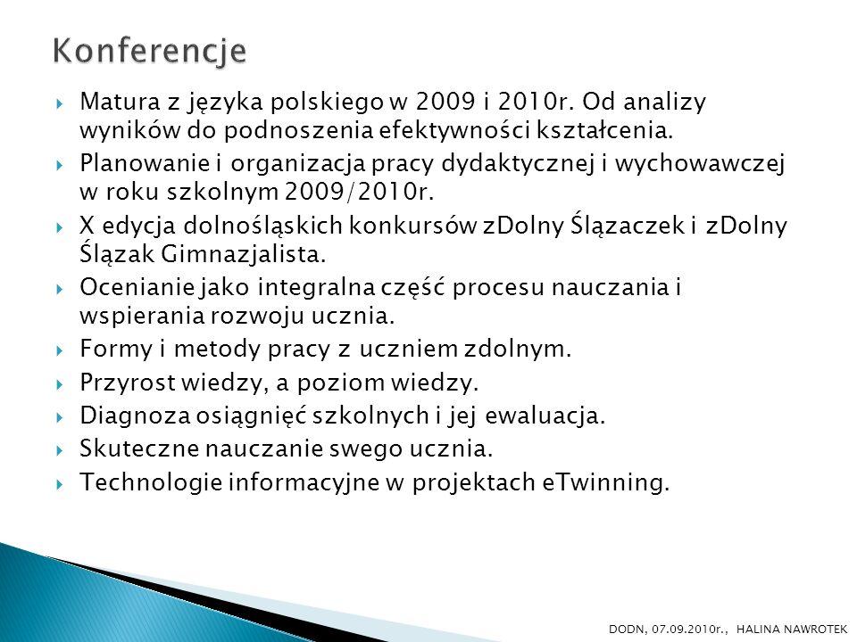 Konferencje Matura z języka polskiego w 2009 i 2010r. Od analizy wyników do podnoszenia efektywności kształcenia.