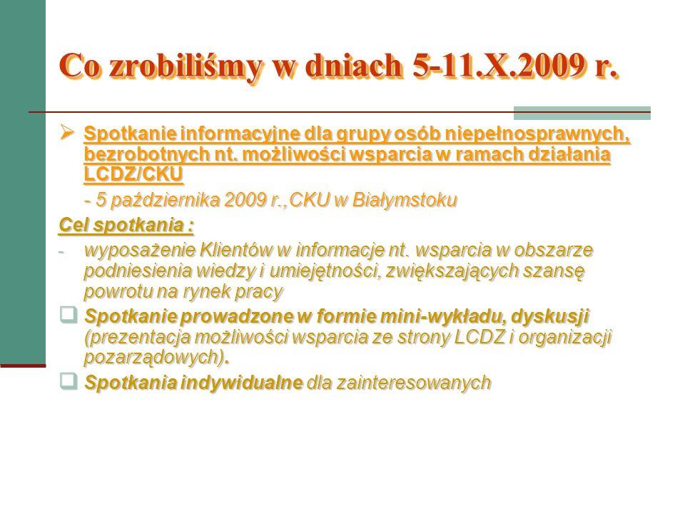 Co zrobiliśmy w dniach 5-11.X.2009 r.
