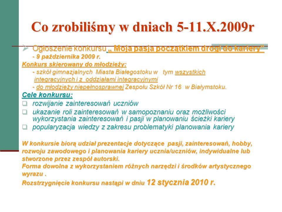 Co zrobiliśmy w dniach 5-11.X.2009r