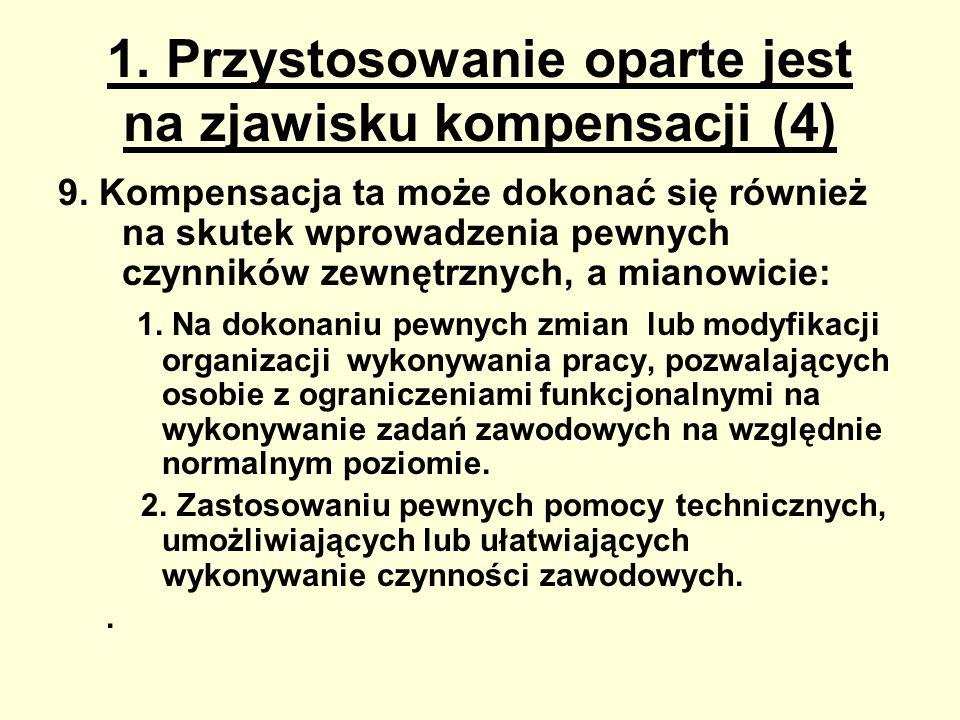 1. Przystosowanie oparte jest na zjawisku kompensacji (4)