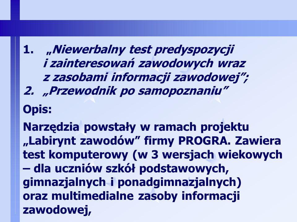"""""""Niewerbalny test predyspozycji i zainteresowań zawodowych wraz z zasobami informacji zawodowej ;"""