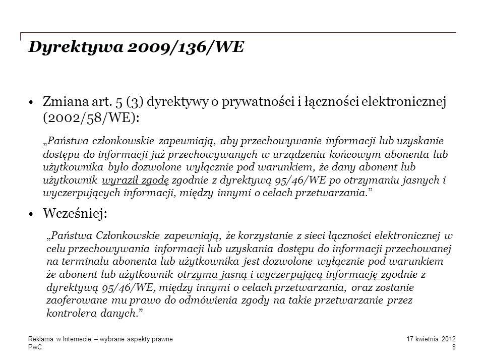 Dyrektywa 2009/136/WE Zmiana art. 5 (3) dyrektywy o prywatności i łączności elektronicznej (2002/58/WE):