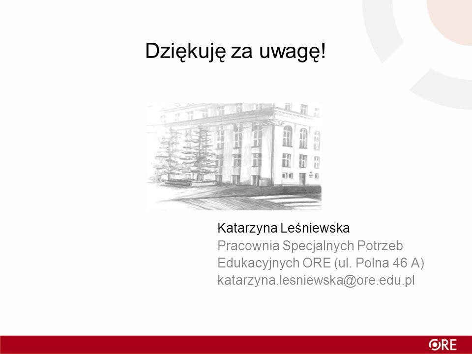 Dziękuję za uwagę! Katarzyna Leśniewska Pracownia Specjalnych Potrzeb