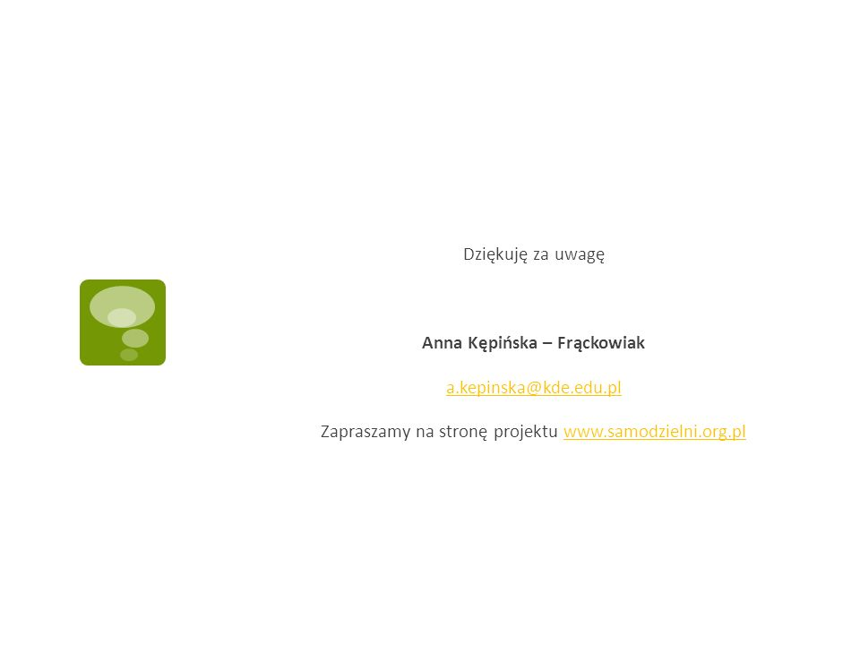 Dziękuję za uwagę Anna Kępińska – Frąckowiak a. kepinska@kde. edu