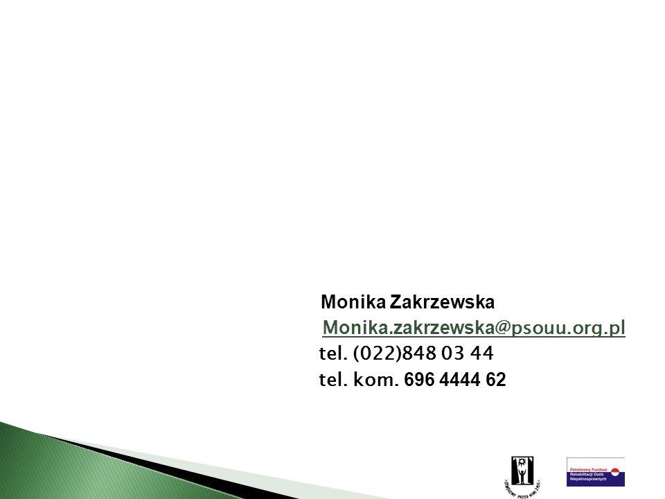 Monika Zakrzewska Monika. zakrzewska@psouu. org. pl tel