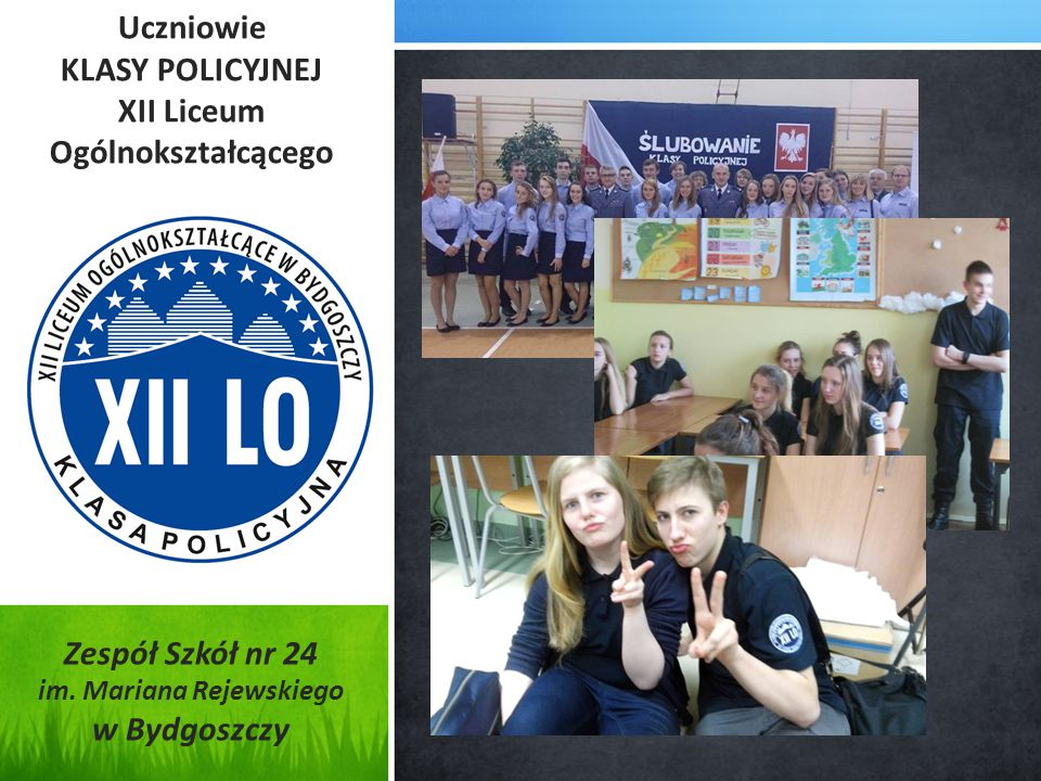 Uczniowie KLASY POLICYJNEJ XII Liceum Ogólnokształcącego