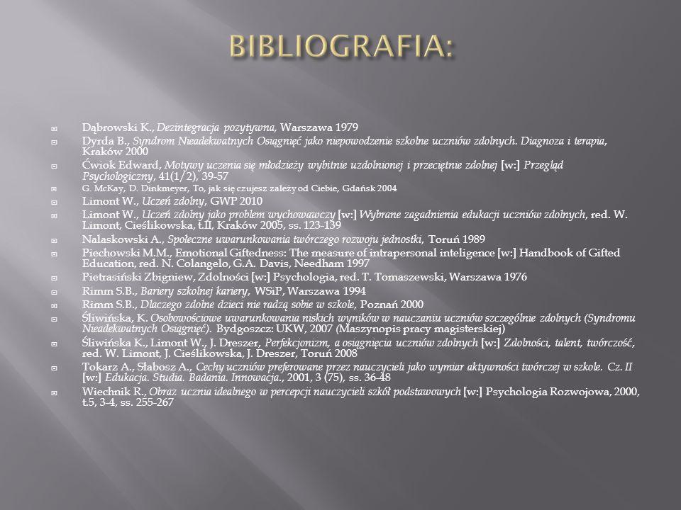 BIBLIOGRAFIA: Dąbrowski K., Dezintegracja pozytywna, Warszawa 1979