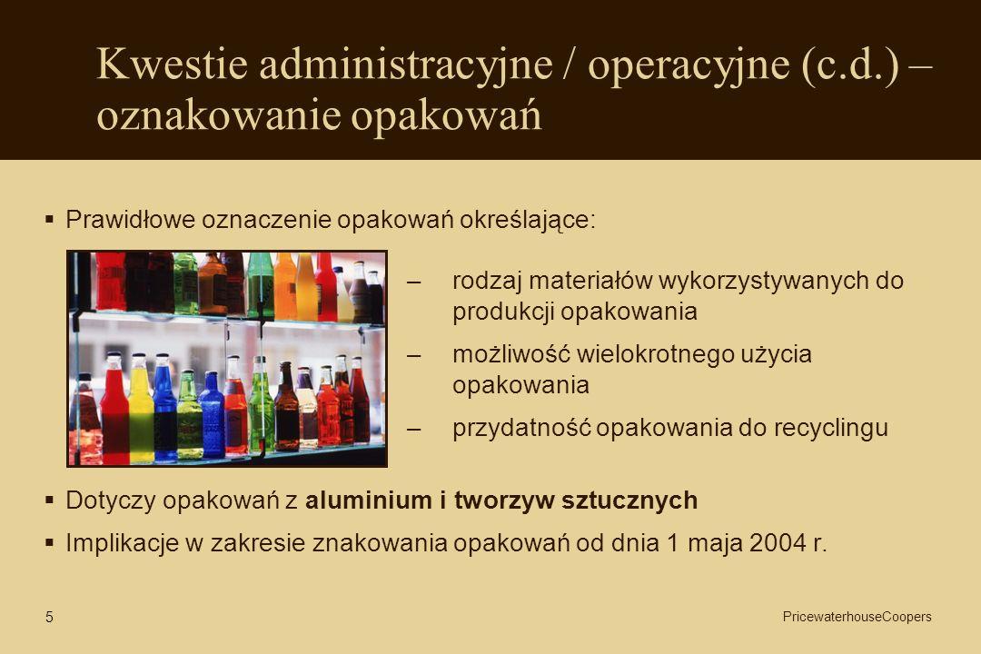 Kwestie administracyjne / operacyjne (c.d.) – oznakowanie opakowań