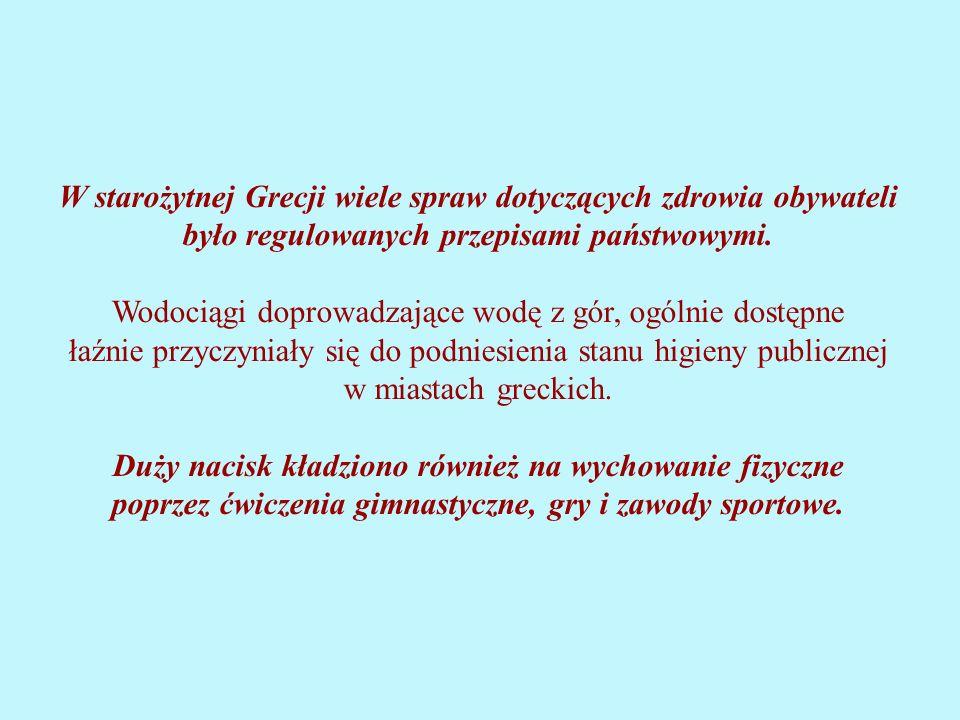 W starożytnej Grecji wiele spraw dotyczących zdrowia obywateli było regulowanych przepisami państwowymi.