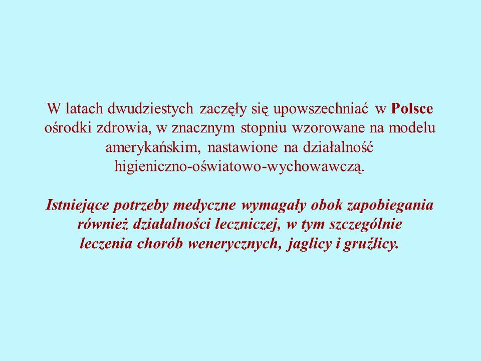 W latach dwudziestych zaczęły się upowszechniać w Polsce ośrodki zdrowia, w znacznym stopniu wzorowane na modelu amerykańskim, nastawione na działalność higieniczno-oświatowo-wychowawczą.