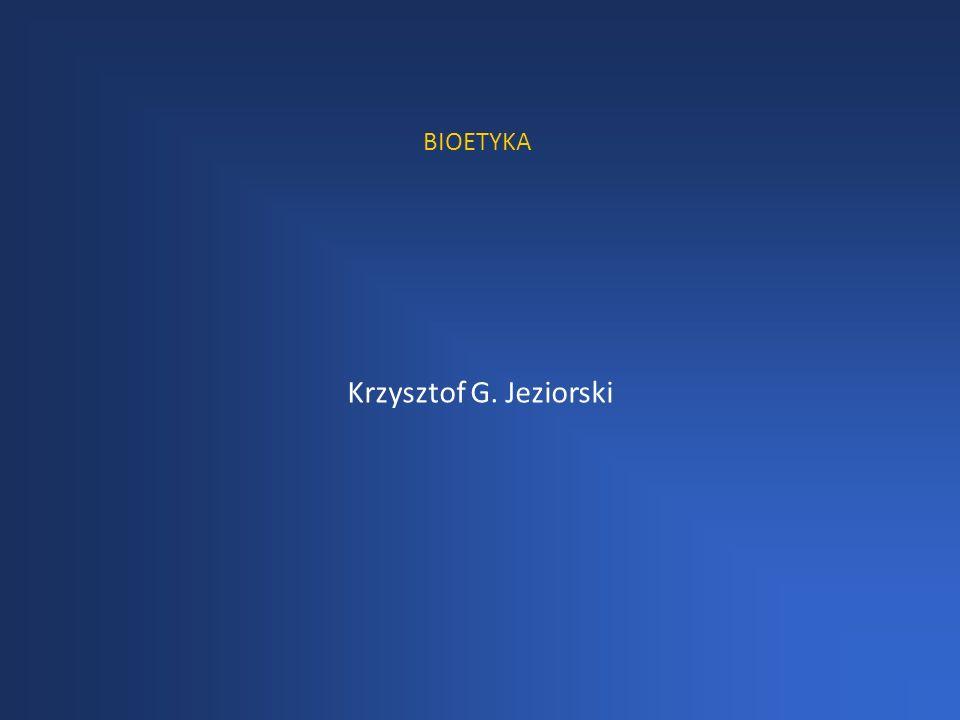 BIOETYKA Krzysztof G. Jeziorski