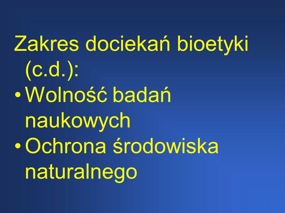 Zakres dociekań bioetyki (c.d.):
