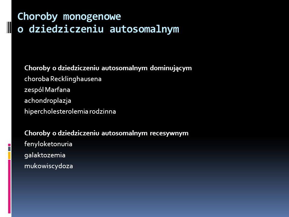 Choroby monogenowe o dziedziczeniu autosomalnym