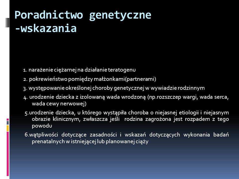 Poradnictwo genetyczne -wskazania