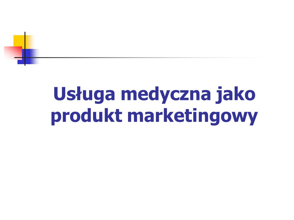 Usługa medyczna jako produkt marketingowy