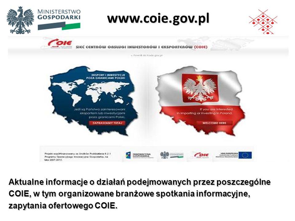 www.coie.gov.pl Aktualne informacje o działań podejmowanych przez poszczególne. COIE, w tym organizowane branżowe spotkania informacyjne,