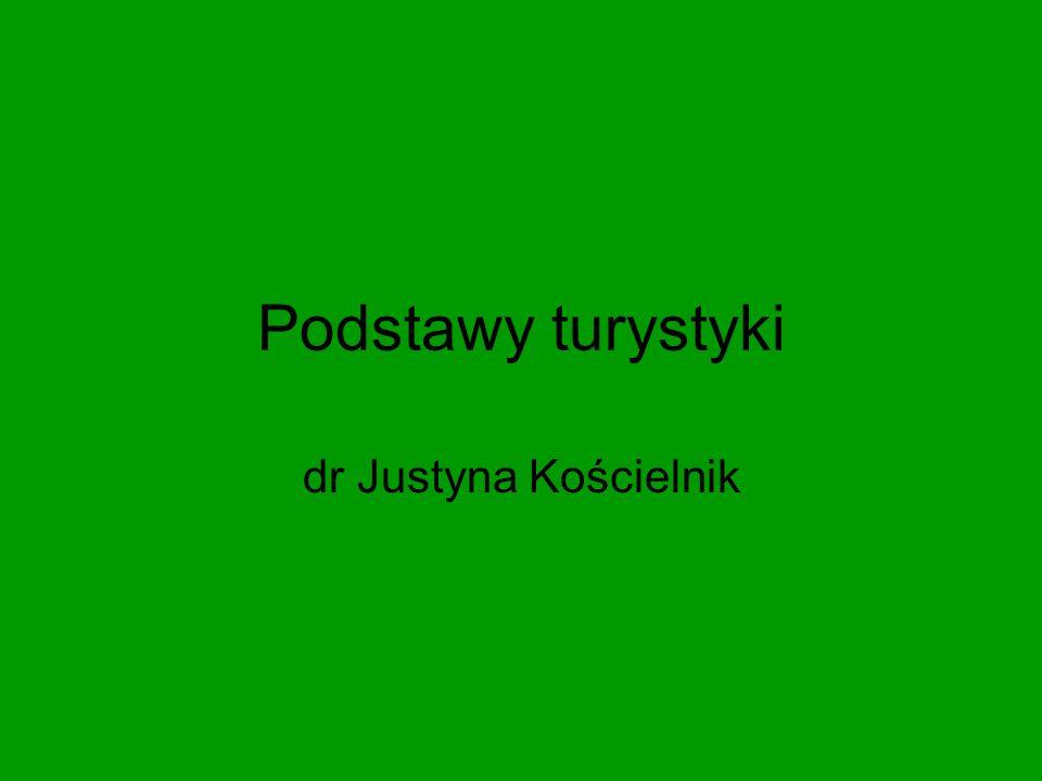 Podstawy turystyki dr Justyna Kościelnik