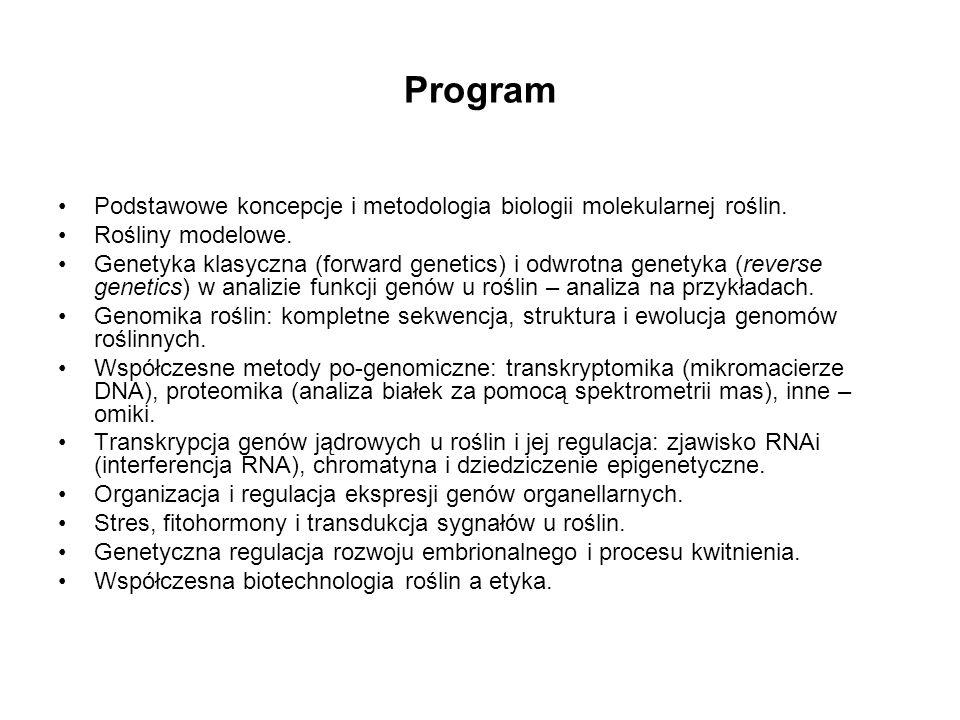 Program Podstawowe koncepcje i metodologia biologii molekularnej roślin. Rośliny modelowe.