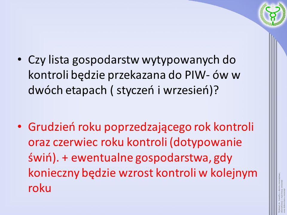 Czy lista gospodarstw wytypowanych do kontroli będzie przekazana do PIW- ów w dwóch etapach ( styczeń i wrzesień)