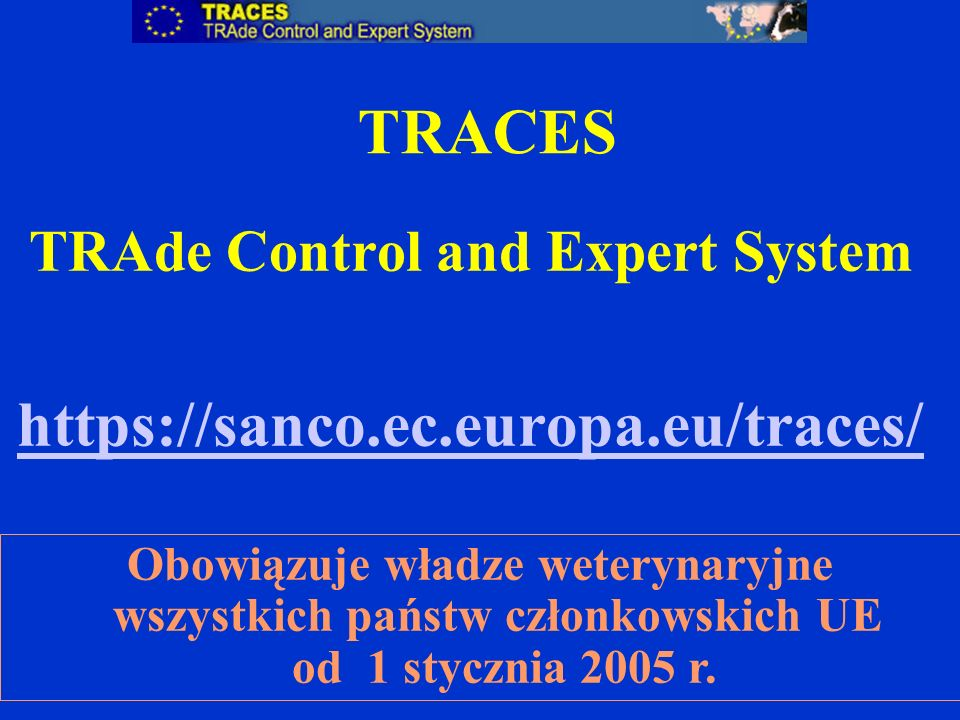 TRAde Control and Expert System https://sanco.ec.europa.eu/traces/