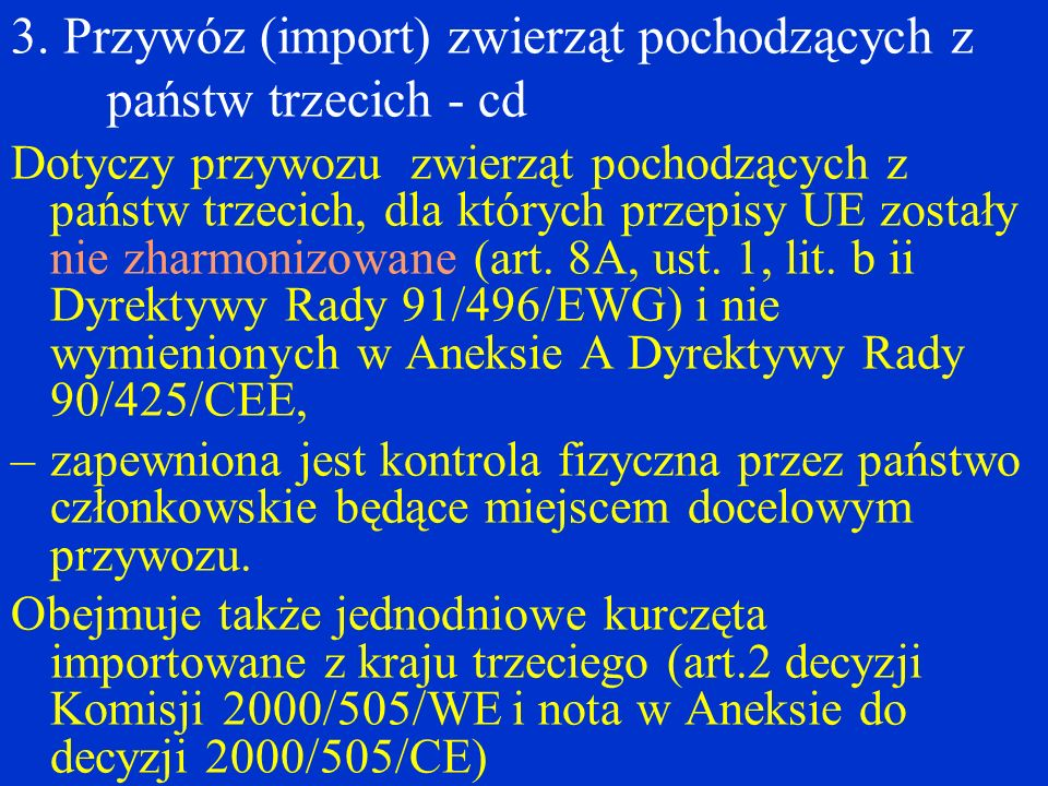 3. Przywóz (import) zwierząt pochodzących z państw trzecich - cd