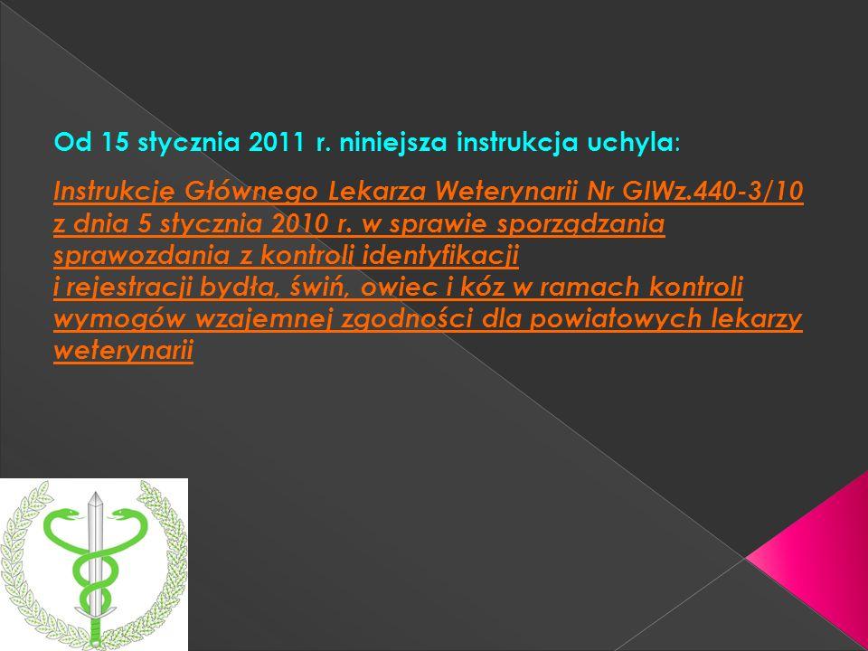 Od 15 stycznia 2011 r. niniejsza instrukcja uchyla: