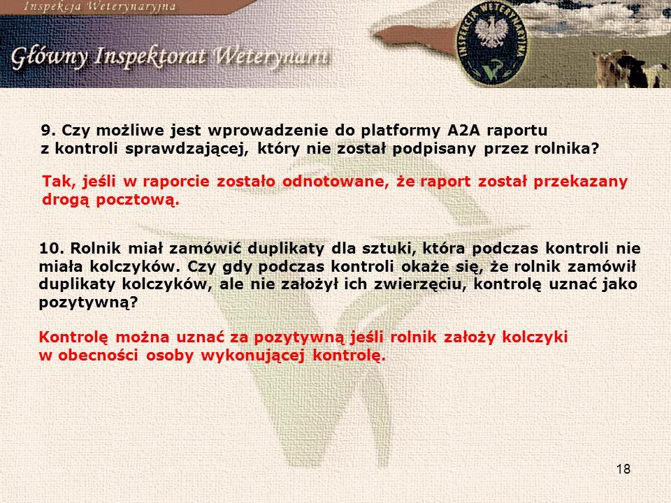 9. Czy możliwe jest wprowadzenie do platformy A2A raportu z kontroli sprawdzającej, który nie został podpisany przez rolnika