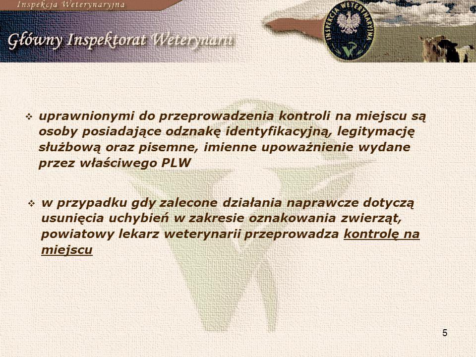 uprawnionymi do przeprowadzenia kontroli na miejscu są osoby posiadające odznakę identyfikacyjną, legitymację służbową oraz pisemne, imienne upoważnienie wydane przez właściwego PLW