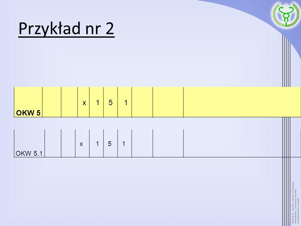 Przykład nr 2 OKW 5 x 1 5 OKW 5.1 x 1 5 1