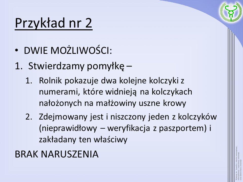 Przykład nr 2 DWIE MOŻLIWOŚCI: Stwierdzamy pomyłkę – BRAK NARUSZENIA