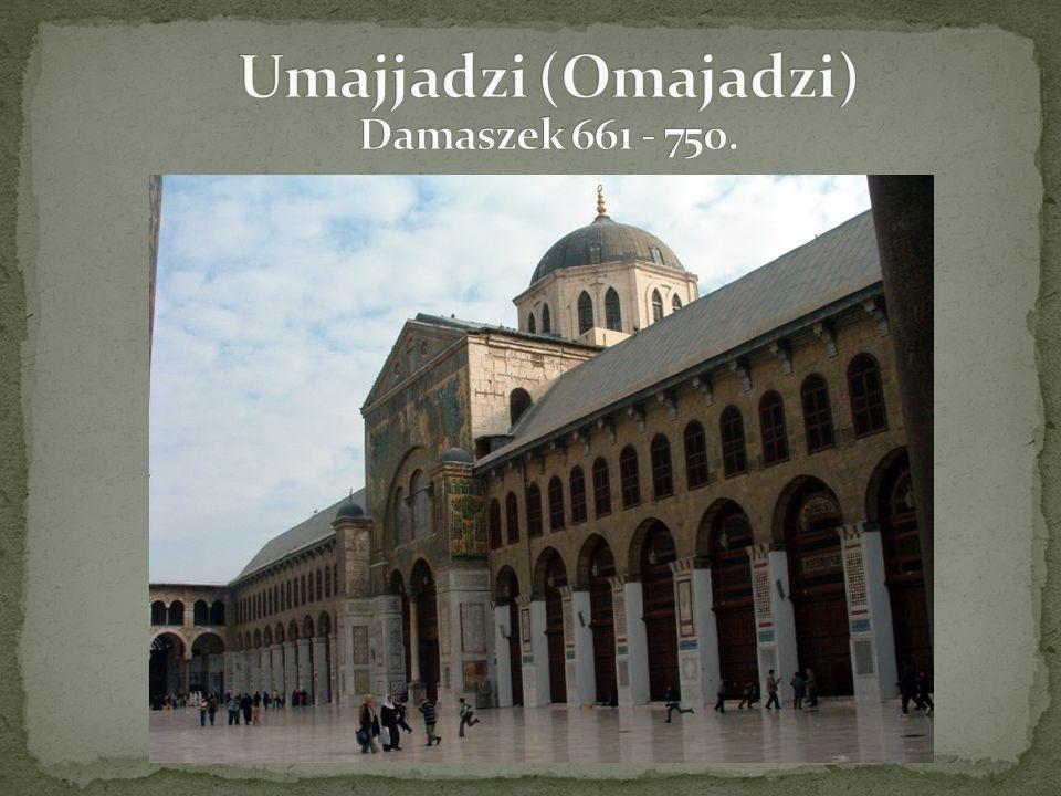 Umajjadzi (Omajadzi) Damaszek 661 - 750.