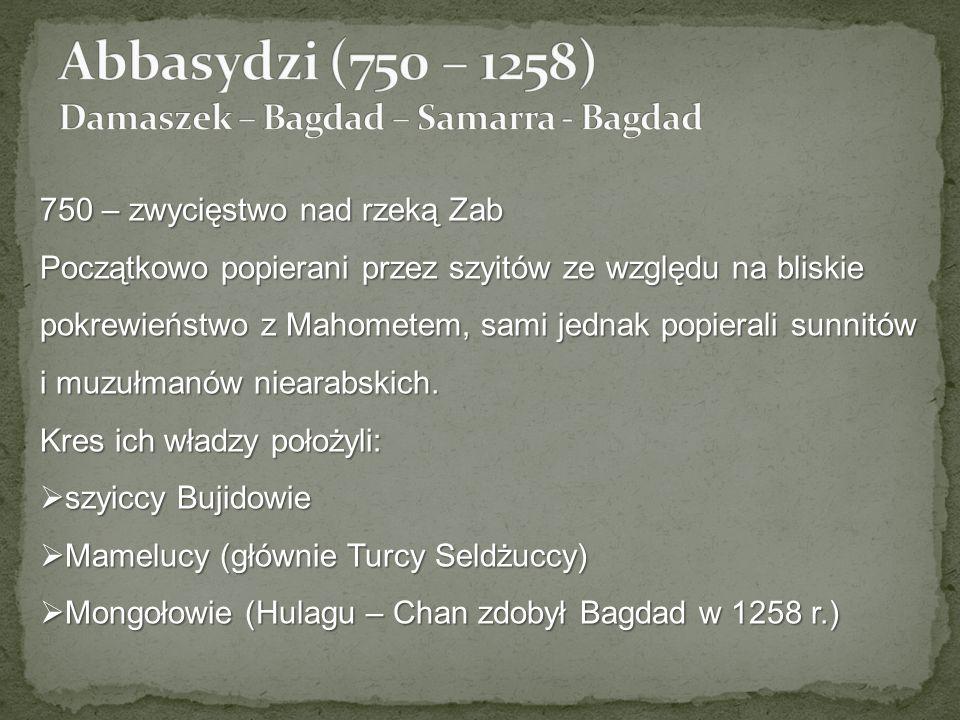 Abbasydzi (750 – 1258) Damaszek – Bagdad – Samarra - Bagdad