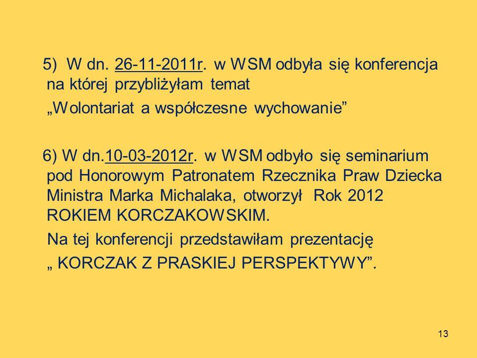 5) W dn. 26-11-2011r. w WSM odbyła się konferencja na której przybliżyłam temat