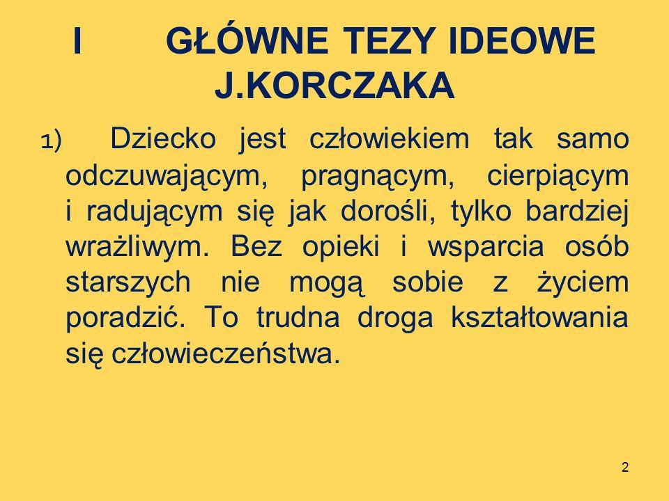 I GŁÓWNE TEZY IDEOWE J.KORCZAKA