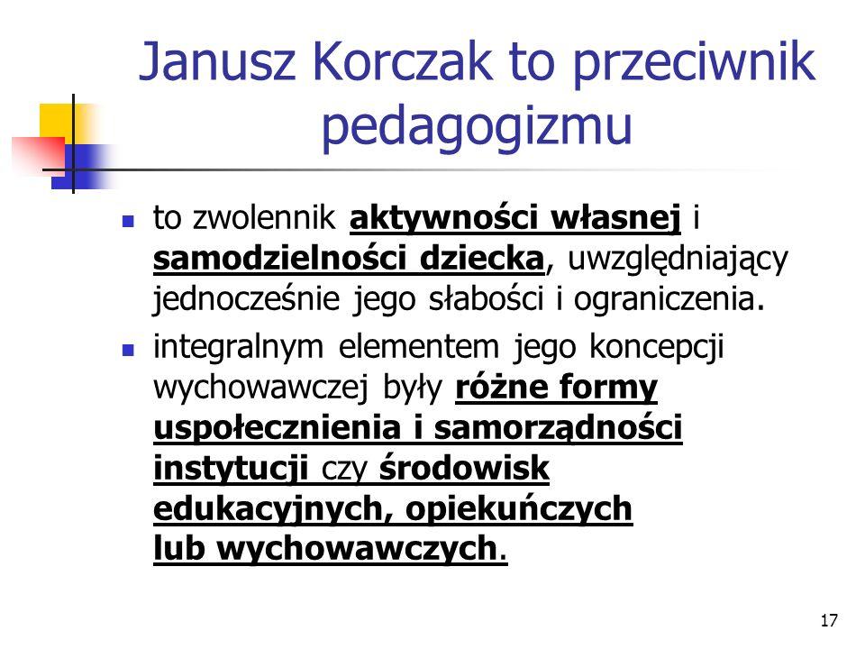 Janusz Korczak to przeciwnik pedagogizmu