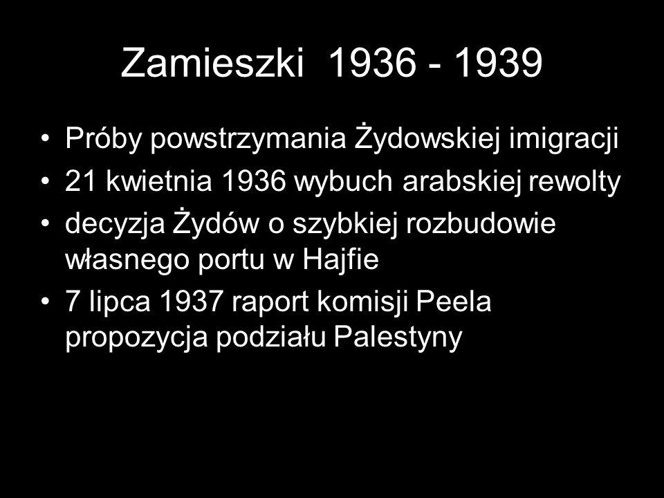 Zamieszki 1936 - 1939 Próby powstrzymania Żydowskiej imigracji