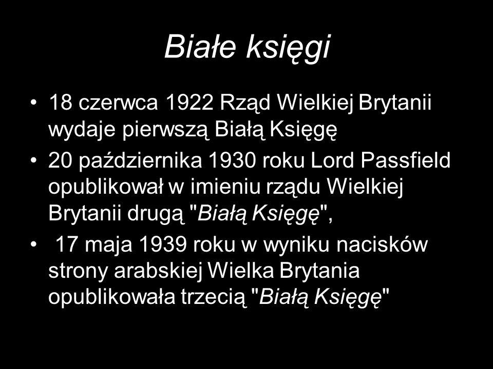 Białe księgi 18 czerwca 1922 Rząd Wielkiej Brytanii wydaje pierwszą Białą Księgę.