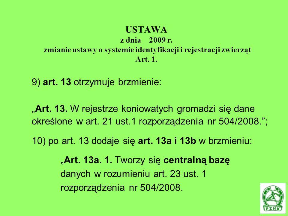 USTAWA z dnia 2009 r. zmianie ustawy o systemie identyfikacji i rejestracji zwierząt Art. 1.