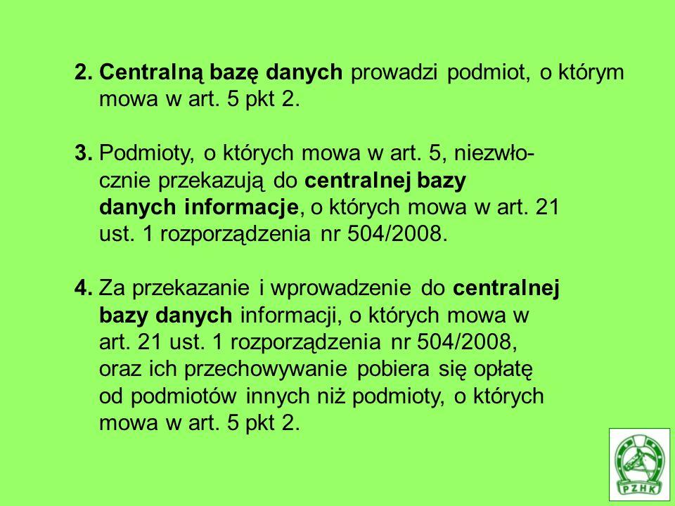 2. Centralną bazę danych prowadzi podmiot, o którym