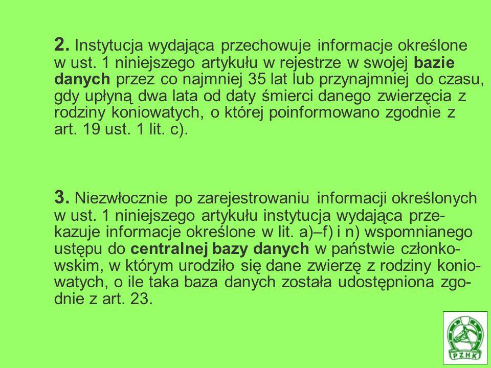 2. Instytucja wydająca przechowuje informacje określone