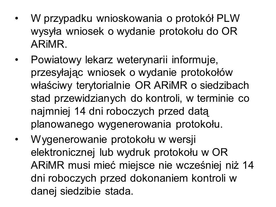 W przypadku wnioskowania o protokół PLW wysyła wniosek o wydanie protokołu do OR ARiMR.