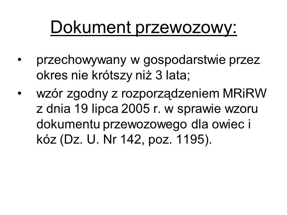 Dokument przewozowy: przechowywany w gospodarstwie przez okres nie krótszy niż 3 lata;