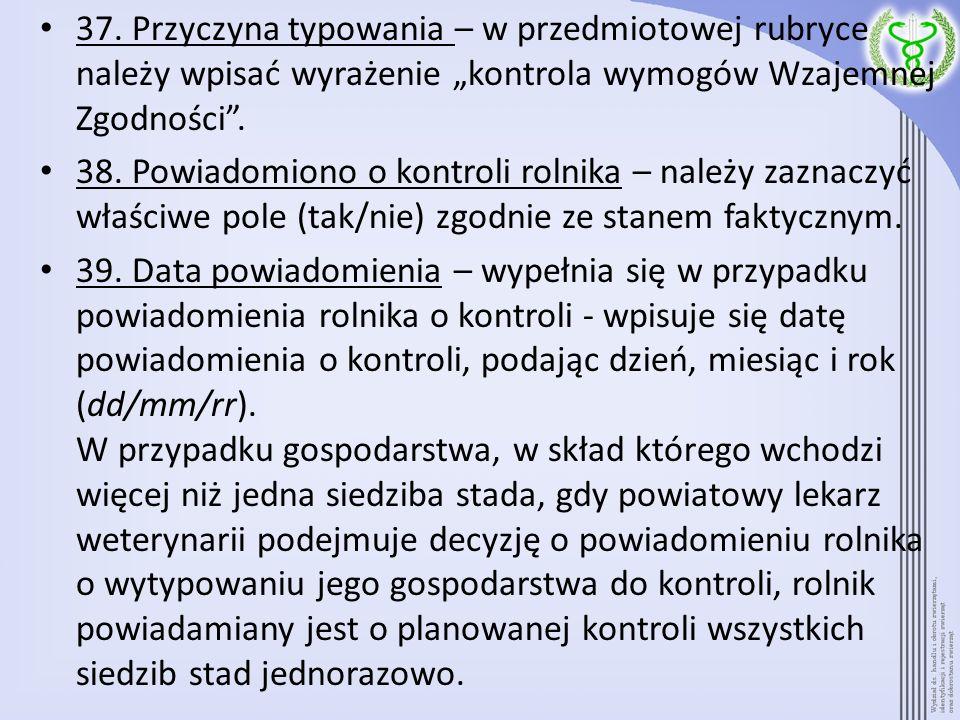 """37. Przyczyna typowania – w przedmiotowej rubryce należy wpisać wyrażenie """"kontrola wymogów Wzajemnej Zgodności ."""