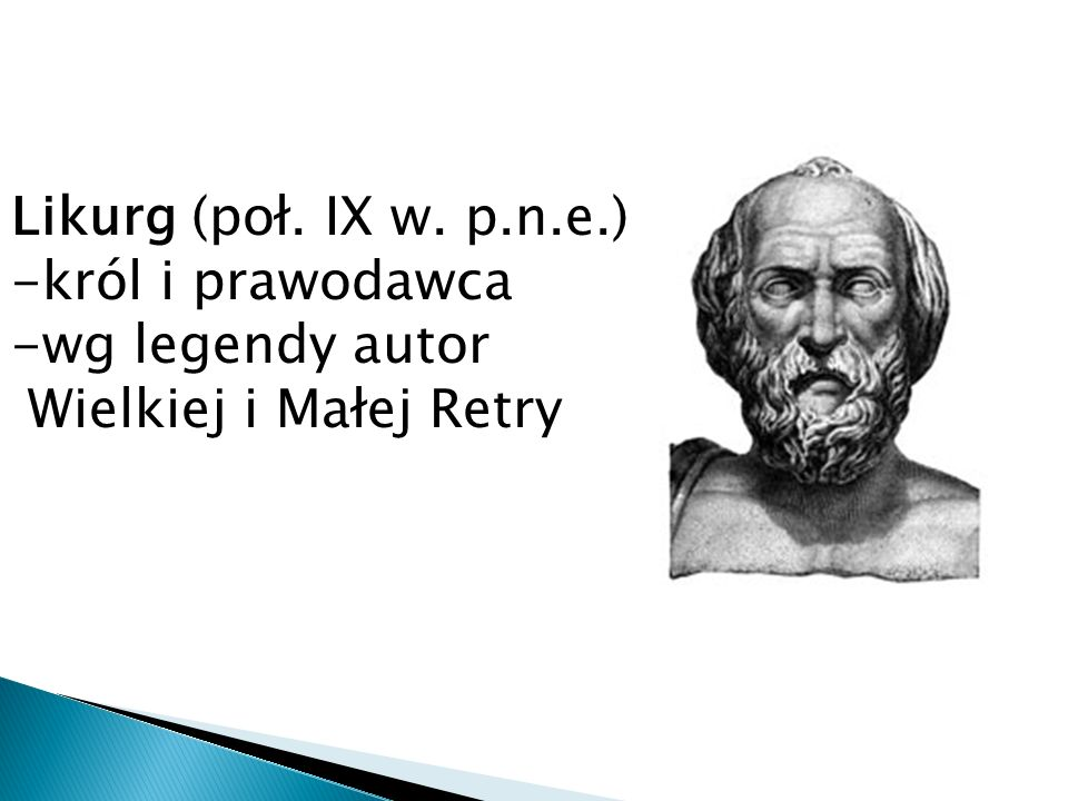 Likurg (poł. IX w. p.n.e.) król i prawodawca wg legendy autor Wielkiej i Małej Retry