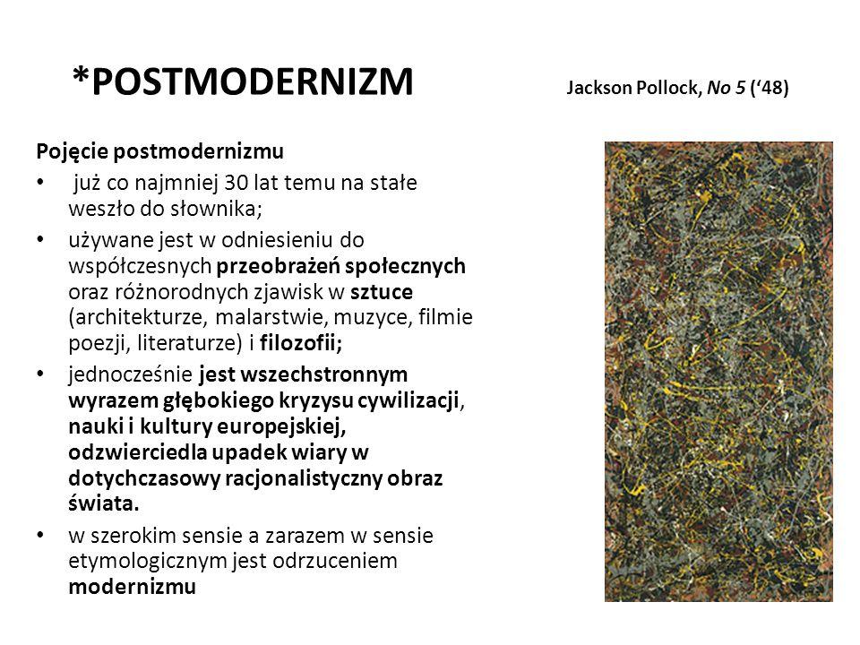 *POSTMODERNIZM Jackson Pollock, No 5 ('48)