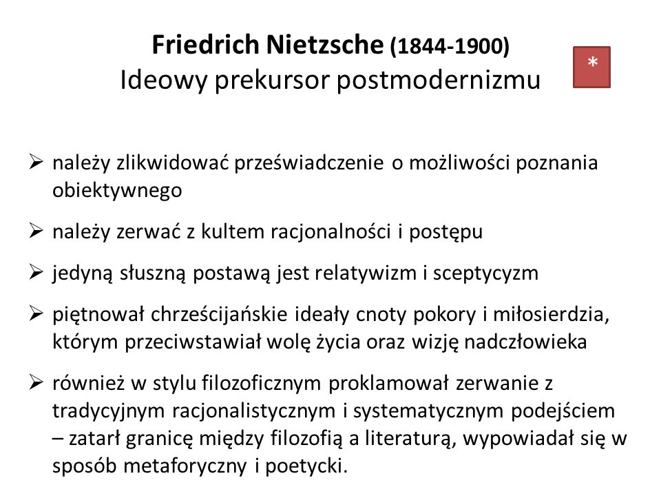 Friedrich Nietzsche (1844-1900) Ideowy prekursor postmodernizmu