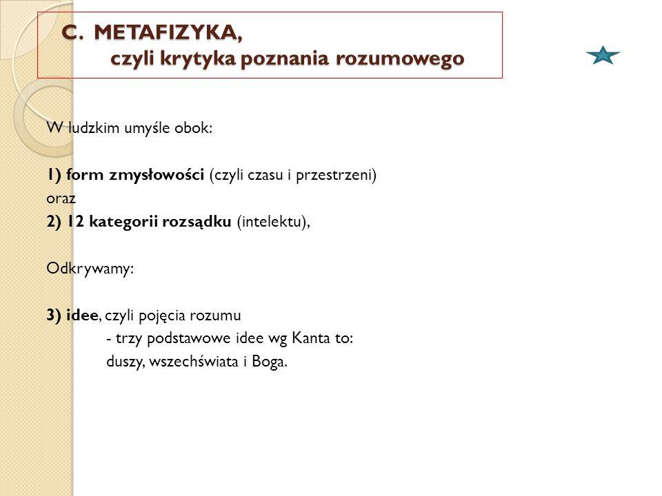 C. METAFIZYKA, czyli krytyka poznania rozumowego