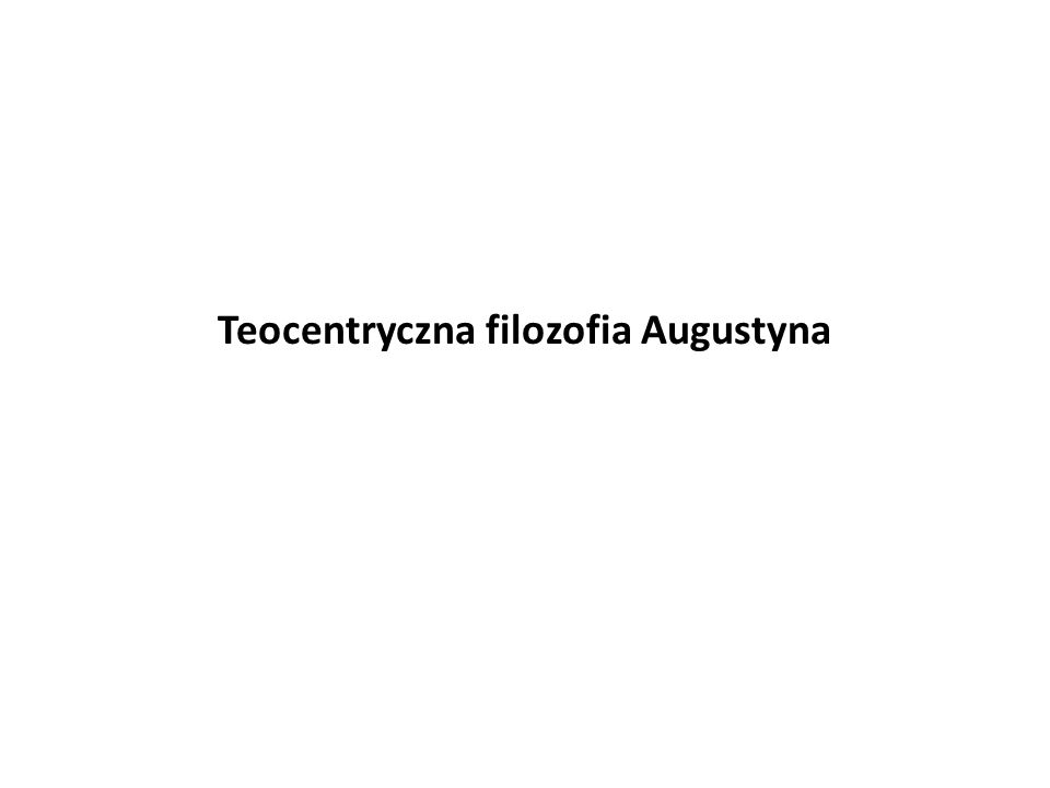 Teocentryczna filozofia Augustyna
