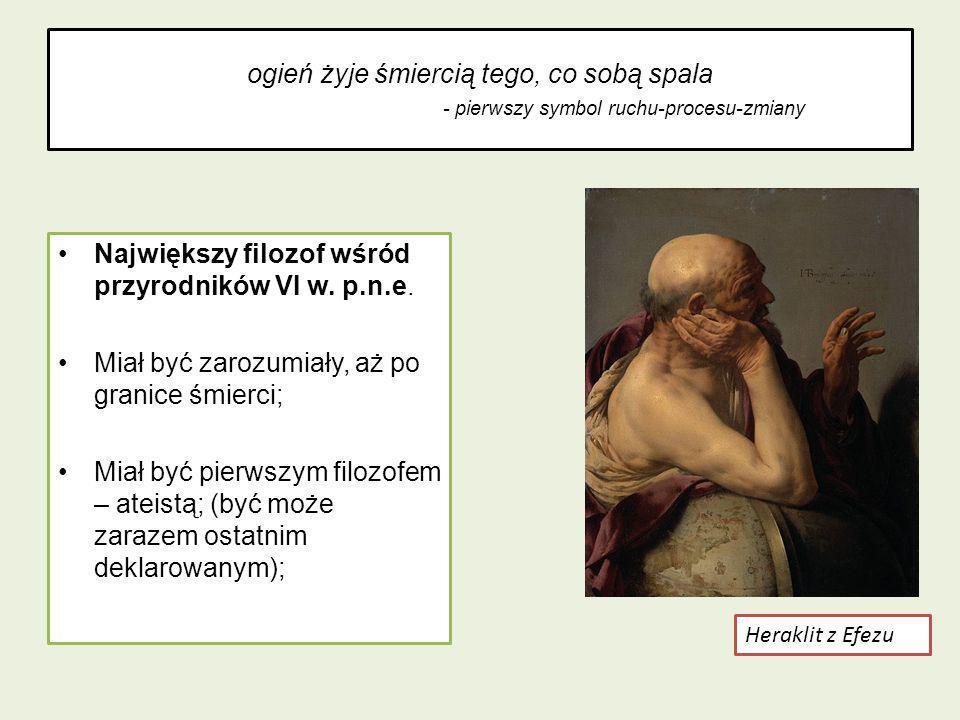 Największy filozof wśród przyrodników VI w. p.n.e.